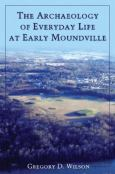 The Archaeology Of Everyday Life At Early Moundville
