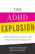 The Adhd Explosion:Myths, Medication, Money, And Todays Push For Performance