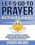Let's Go To Prayer Activity Book