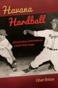 Havana Hardball:Spring Training, Jackie Robinson, And The Cuban League