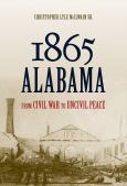 1865 Alabama:From Civil War To Uncivil Peace