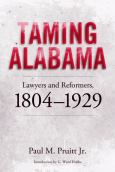 Taming Alabama:Lawyers And Reformers, 1804-1929