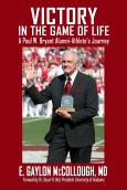 Victory In The Game Of Life: Paul W. Bryant Alumni-Athletes Journey