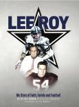 Lee Roy: My Story Of Faith, Family, And Football