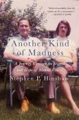 Another Kind Of Madness:A Journey Through The Stigma And Hope Of Mental Illness