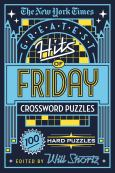 The New York Times Greatest Hits Of Friday Crossword Puzzles:100 Hard Puzzles