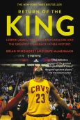 Return Of The King:Lebron James, The Cleveland Cavaliers And The Greatest Comeba