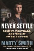 Never Settle: Family, Football, And Tryin' To Be Better