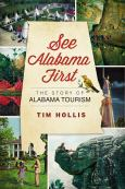 See Alabama First:The Story Of Alabama Tourism