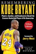 Facing Kobe Bryant:Players Recall The Greatest Basketball Player Of His Generati