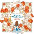 Color The Classics: Alice In Wonderland:A Curioser Coloring Book