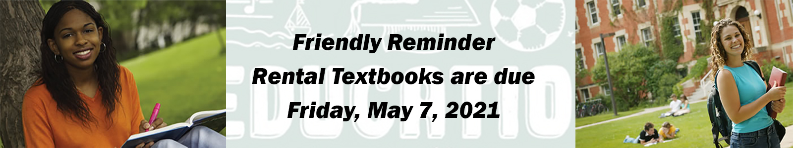 Spring 2021 Rental Books are due May 7, 2021