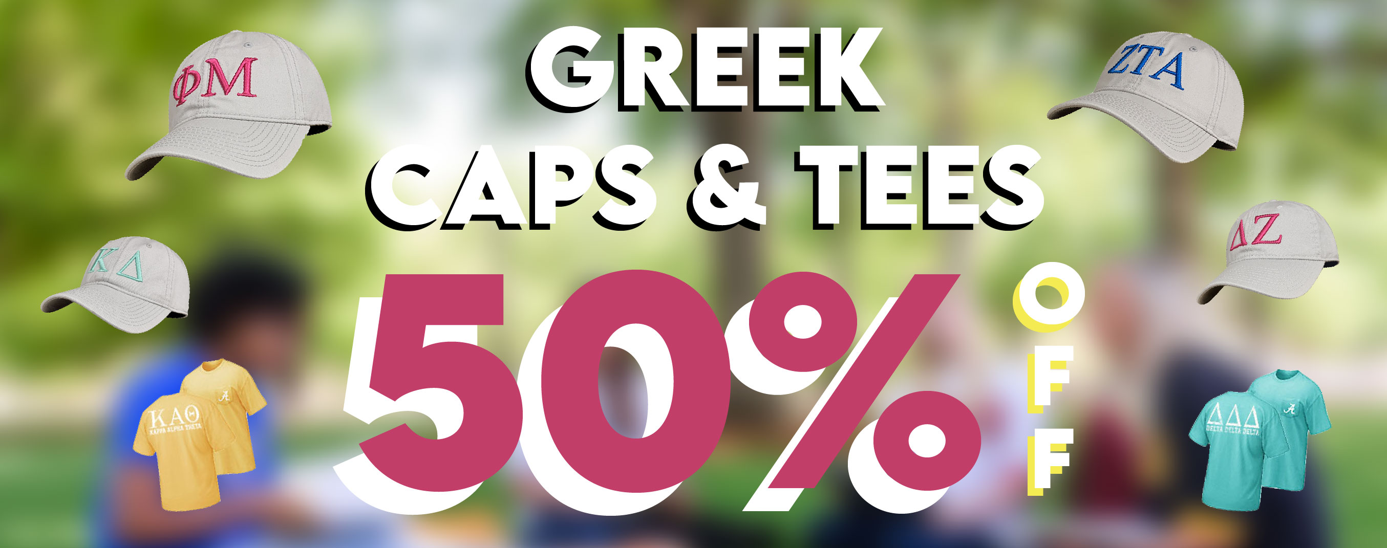 Save 50% off Greek Tees and Caps