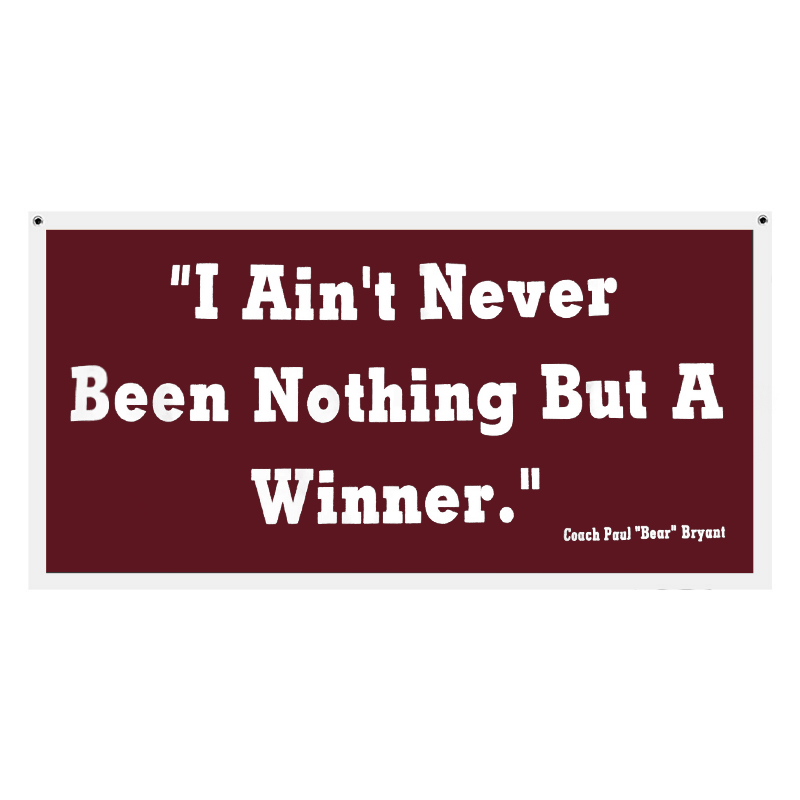 Pennant Banner Flocked I Ain't Never Been Nothing But A Winner (SKU 1081683724)
