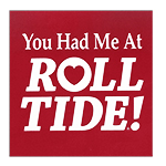 Decal You Had Me At Roll Tide