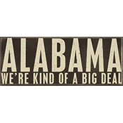 Alabama We're Kind Of A Big Deal