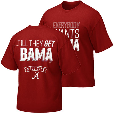 T-Shirt Everybody Wants Bama
