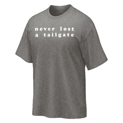 Never Lost A Tailgate T-Shirt