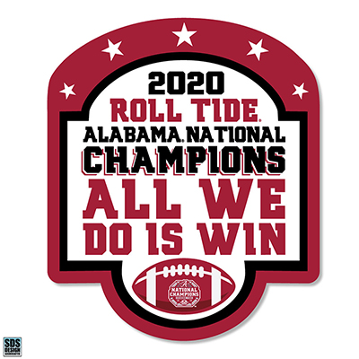 Alabama 2020 National Champions All We Do Is Win Vinyl Decal