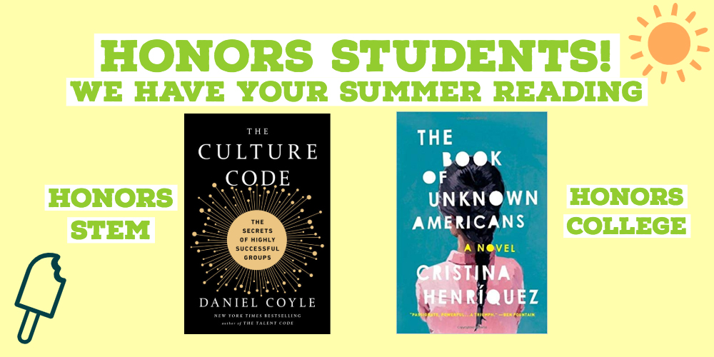 Honors Students! We have your summer readings.  Honors STEM and Honors College