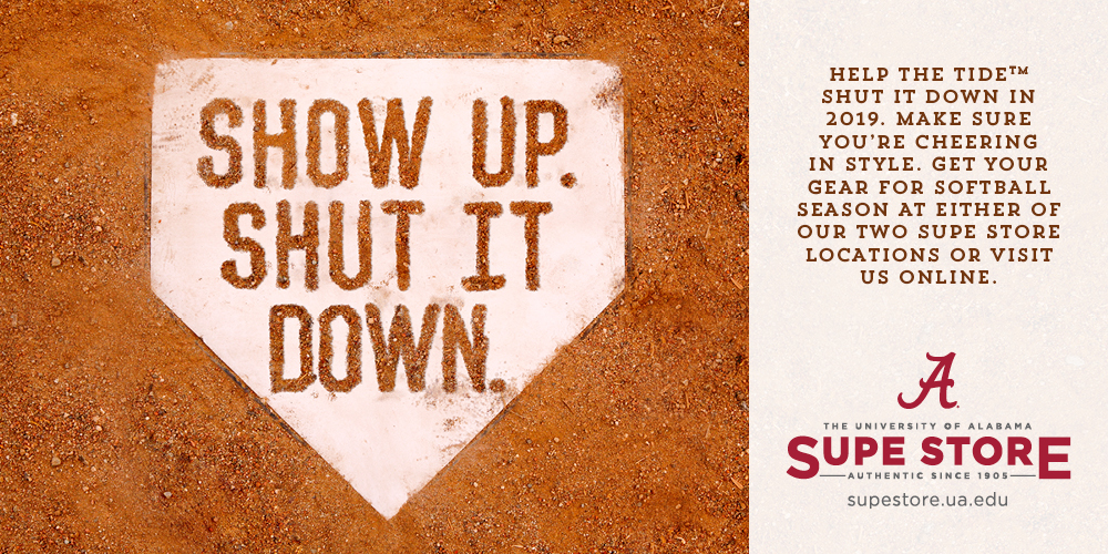 Show Up.  Shut It Down. Help the Tide SHUT IT DOWN in 2019.  Make sure you're cheering in Sytle.  Get your gear for Softball Season at eitehr of our two Supe Store locaions or visit us online.
