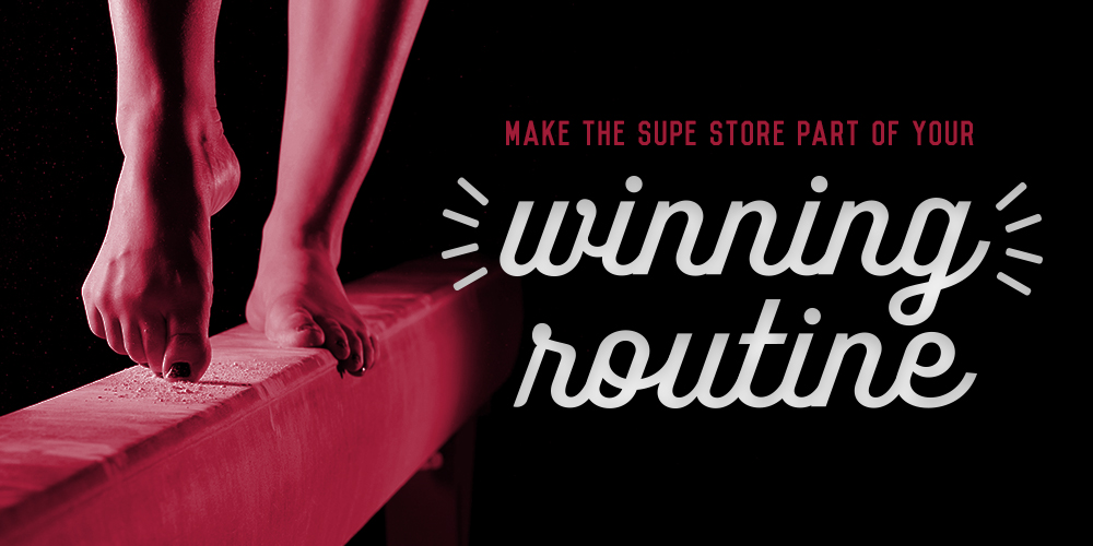 Make the Supe Store part of your winning routine